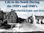 Life in the South During the 1930 s and 1940 s
