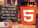 10 Reasons Why Adopts HTML5 as a Mobile App Development Tool