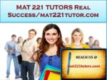 MAT 221 TUTORS Real Success /mat221tutor.com