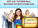 NTC 241 TUTORS Real Success/ntc241tutors.com