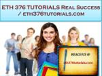 ETH 376 TUTORIALS Real Success / eth376tutorials.com
