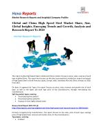 Global and China High Speed Steel Industry Research Report To 2020 By Hexa Reports