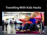 Travelling With Kids Hacks