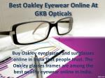 Best Oakley eyewear online at GKB Opticals