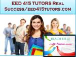 EED 415 TUTORS Real Success /eed415tutors.com