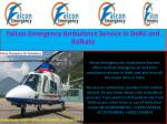 Falcon Emergency Air And Train Ambulance Services in Delhi And Kolkata