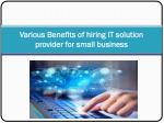 Various Benefits of hiring IT solution provider for small business