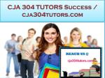 CJA 304 TUTORS Success / cja304tutors.com