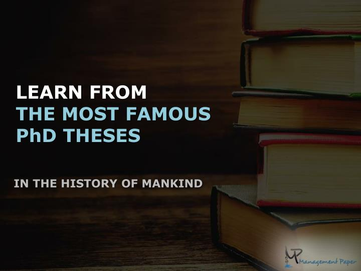 learn from the most famous phd theses n.