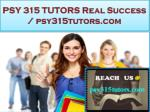 PSY 315 TUTORS Real Success / psy315tutors.com