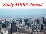 Education Abroad offer you do MBBS study in Abroad in low cost.