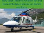 Now Book Air and Train Ambulance Services in Patna and Ranchi
