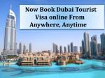 Now Book Dubai Tourist Visa online From Anywhere, Anytime