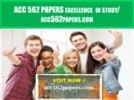 ACC 562 PAPERS excellence instudy / acc562papers.com