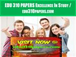 EDU 310 PAPERS Excellence In Study / edu310papers.com