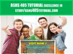 BSHS 405 TUTORIAL Excellence In Study/bshs405tutorial.com