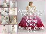 Top Wedding Dress Trends 2017 From Spring Bridal Fashion Week!