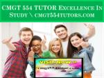 CMGT 554 TUTOR Excellence In Study \ cmgt554tutors.com