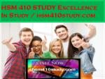 HSM 410 STUDY Excellence In Study / hsm410study.com