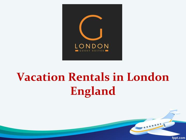 vacation rentals in london england n.
