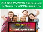 CIS 336 PAPERS Excellence In Study \ cis336papers.com