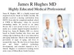 James R Hughes MD - Highly Educated Medical Professional