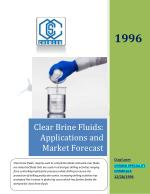 Clear Brine Fluids: Applications and Market Forecast