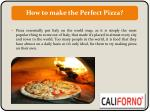 How to make the Perfect Pizza?