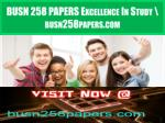BUSN 258 PAPERS Excellence In Study \ busn258papers.com