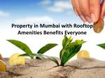 Property in Mumbai with Rooftop Amenities Benefits Everyone