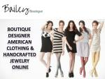 Boutique Designer American Clothing & Handcrafted Jewelry Online