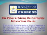 The Power of Giving Out Corporate Gifts to Your Clients