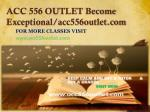 ACC 556 OUTLET Become Exceptional /acc556outlet.com