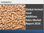 Global Animal Feed Additives Sales Market Report 2016