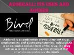 ADDERALL: ITS USES AND ABUSES
