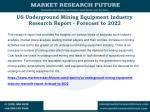 US Underground Mining Equipment Industry Research Report - Forecast to 2022