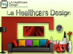 Innovative and Healthcare Interior Designs