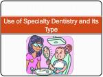 Use of Specialty Dentistry and Its Type