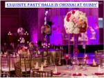 Exquisite party halls in Chennai at Guindy