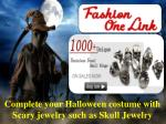 Complete your Halloween costume with Scary jewelry such as Skull Jewelry