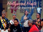 Hollywood hosts pipeline protest