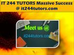 IT 244 TUTORS Massive Success @ it244tutors.com