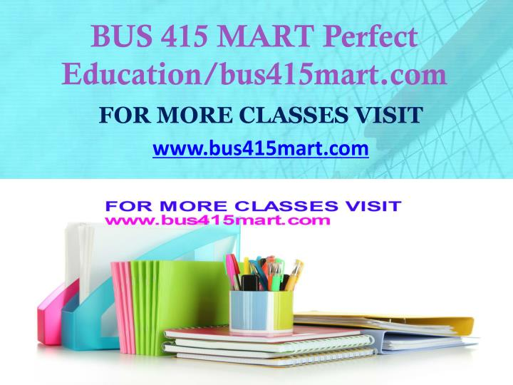 bus 415 mart perfect education bus415mart com n.