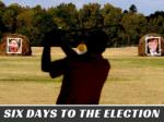 Six days to the election