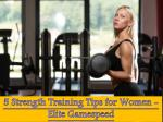 5 Strength Training Tips for Women - Elite Gamespeed