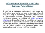 CRM Software Solution- Fulfill Your Business' Future Needs