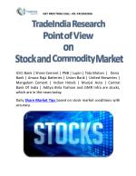 TradeIndia Research  Point of View  on  Stock and Commodity Market