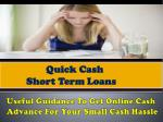 Quick Cash Loans - Smart Resources To Face The Unforeseen Fiscal Condition