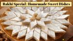Rakhi Special : Homemade Sweet Dishes