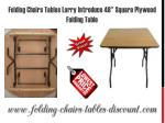 Folding Chairs Tables Larry Introduce 48